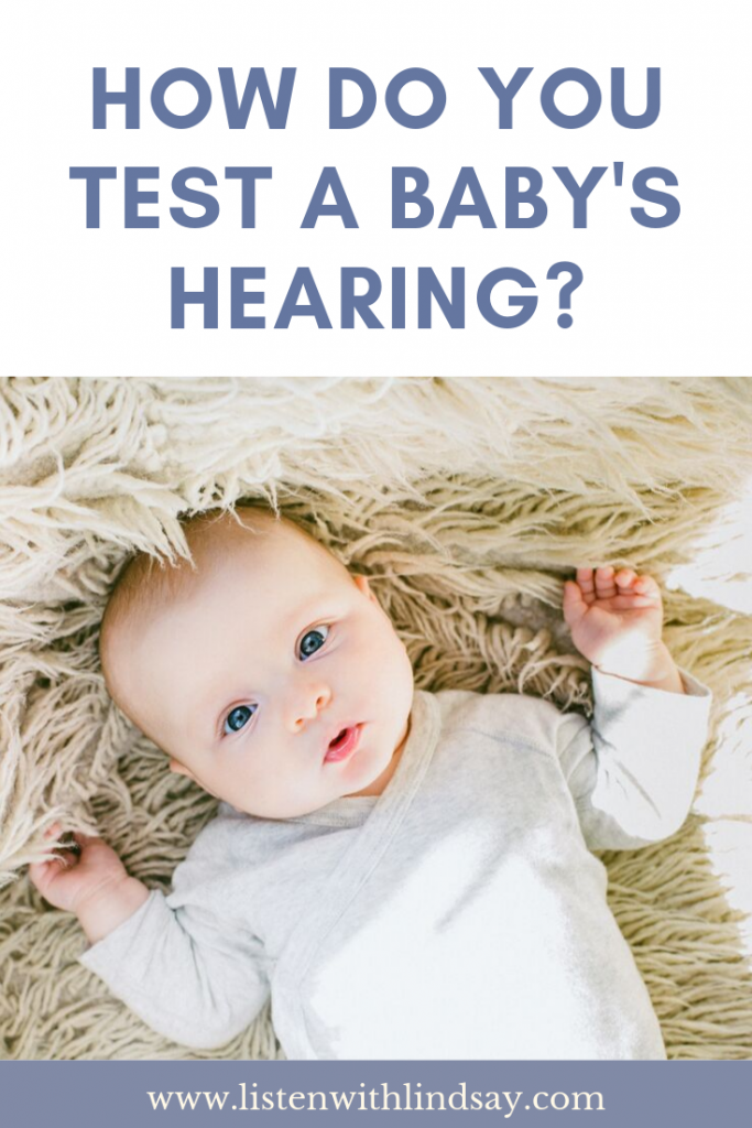 how do you test a babys hearing www.listenwithlindsay.com