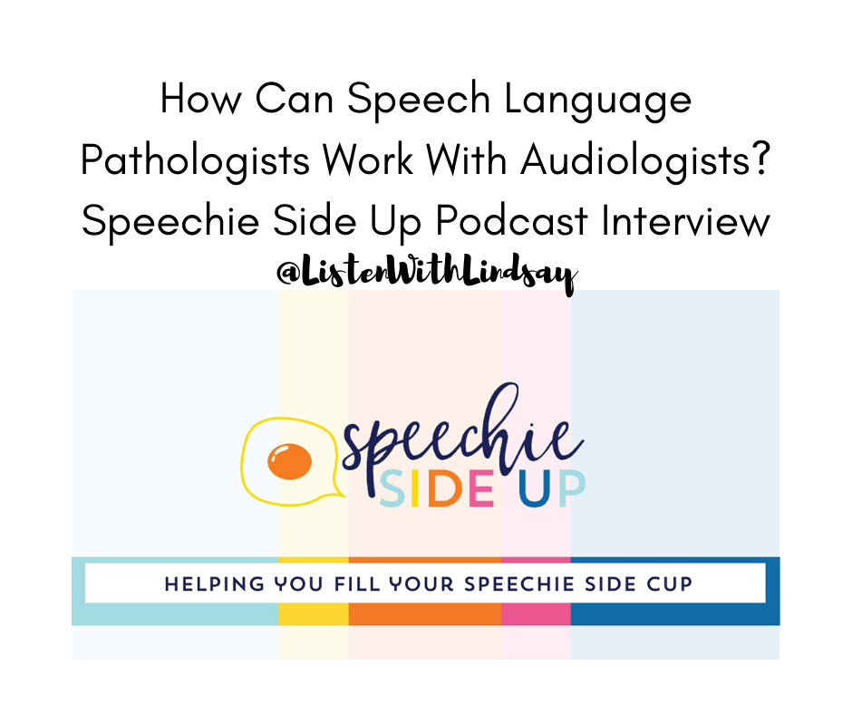How Can Speech Language Pathologists Work With Audiologists_ Speechie Side Up Podcast Interview