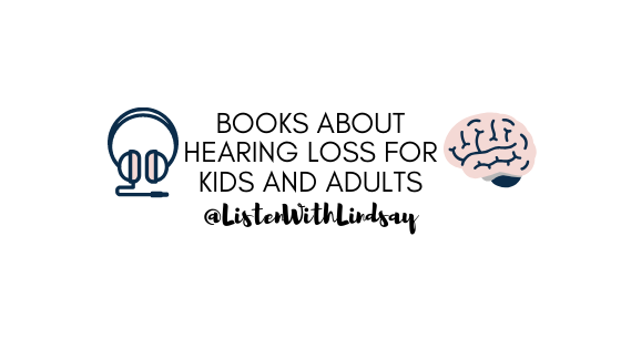 Books about hearing loss for kids and adults by listenwithlindsay