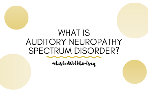 What is Auditory Neuropathy Spectrum Disorder_