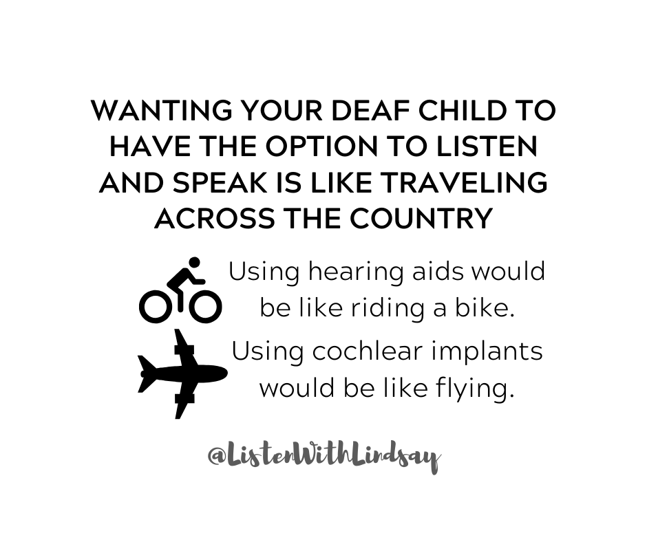 Wanting your deaf child to have the option to listen and speak is like traveling across the country