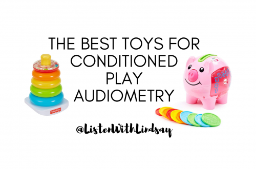 the best toys for conditioned play audiometry listenwithlindsay