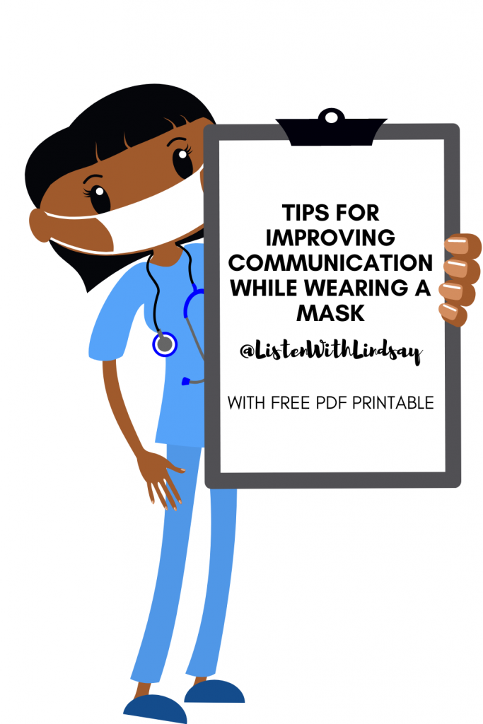 Healthcare worker in scrubs holding a clipboard that says tips for improving communication while wearing a mask with free pdf printable @listenwithlindsay